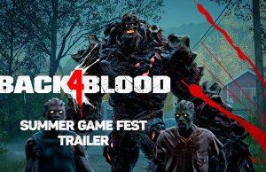 Nuevo tráiler de Back 4 Blood lanzado en el Summer Game Fest